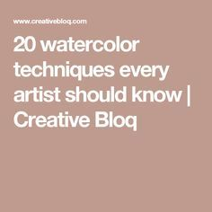 20 watercolor techniques every artist should know   Creative Bloq