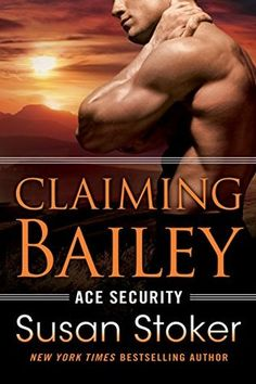 [PDF DOWNLOAD] Claiming Bailey (Ace Security