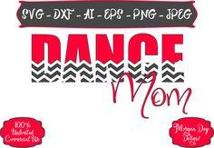 Dance Mom SVG - Dance SVG - Chevron SVG - Dancer svg - Sports Mom svg - Files for Silhouette Studio/Cricut Design Space by MorganDayDesigns on Etsy