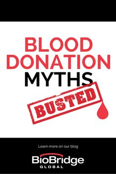 Risks, time & how many people really donate - we're 💥 busting 💥 through common donation myths in this week's blog. Check it out!http://biobridgeglobal.org/news/busted-five-blood-donation-myths