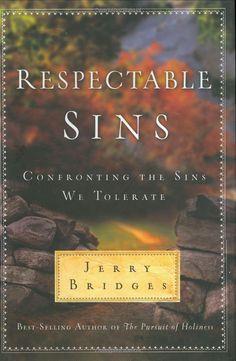 Amazon.com: Respectable Sins: Confronting the Sins We Tolerate (9781600061400): Jerry Bridges: Books