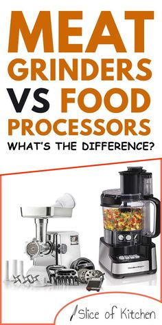 Preparing food in the kitchen is much easier if you have rights tools. When it comes to mincing meats and vegetables, the two most useful appliances you can get are a meat grinder and food processor. But what are the main differences between the two? Click to find out the differences in this post. #meatgrinder #foodprocessor #kitchentools #toolsforkitchen #sliceofkitchen