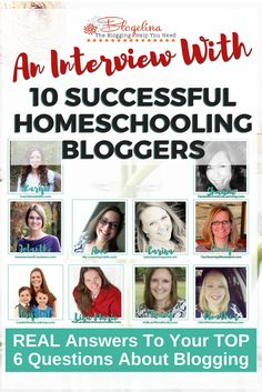 An Interview With 10 Successful Homeschooling Bloggers - Get REAL Answers To Your Top 6 Blogging Questions On How To Make Money Blogging!