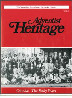 The Early Years of Adventism in Canada a la Adventist Heritage journal (1992 edition).