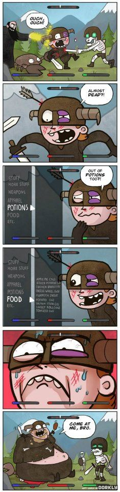 So me!!! Always out of potions and eating freakin apples.