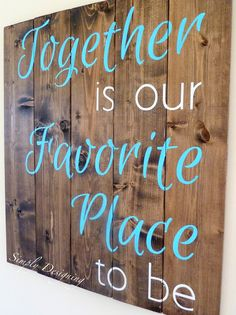 "DIY Pallet-Style Wood Sign {Together is our Favorite Place to be} - includes complete and simple tutorial for showing you how to create this board and how to ""hand-paint"" the letters!  This is a must-read tutorial!  #diy #crafts #pallet #sign #decor"
