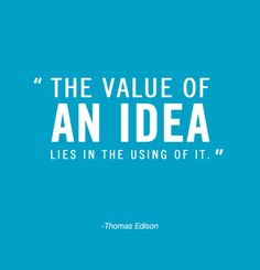 Our inspiration this morning comes from one of the original innovators: Thomas Edison.