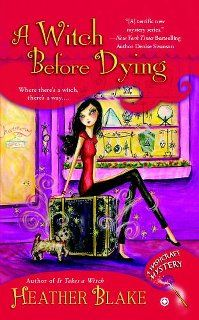A WITCH BEFORE DYING by Heather Blake aka Heather Webber--a Wishcraft series # 2