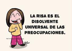 La risa es el disolvente universal.