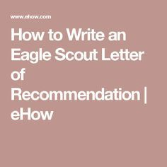 How to Write an Eagle Scout Letter of Recommendation | eHow