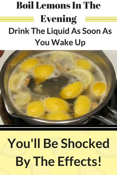 Boil Lemons In The Evening; Drink The Liquid As Soon As You Wake Up - You'll Be Shocked By The Effects!