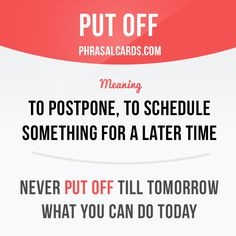 """""""Put off"""" means """"to postpone, to schedule something for a later time"""".  Example: Never put off till tomorrow what you can do today.  #phrasalverb #phrasalverbs #phrasal #verb #verbs #phrase #phrases #expression #expressions #english #englishlanguage #learnenglish #studyenglish #language #vocabulary #dictionary #grammar #efl #esl #tesl #tefl #toefl #ielts #toeic #englishlearning"""