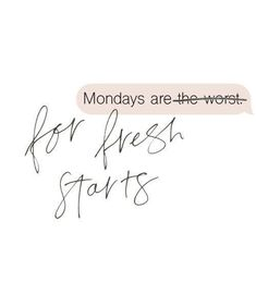 Mondays are for fresh starts words of encouragement words of wisdom inspirational quotes motivational quotes mental health Monday Morning Quotes, Monday Motivation Quotes, Work Quotes, Daily Quotes, Quotes To Live By, Me Quotes, Fitness Motivation, Funny Quotes, Quotes About Monday