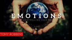 Tony Robbins -  Steps to Controlling Your Emotions (Best Tony Robbins Mo...