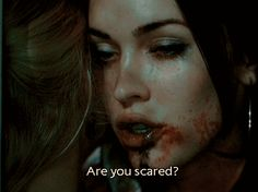 Are you scared? - Jennifer's Body