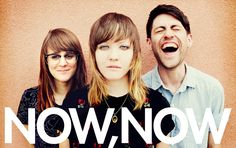 Now, Now (former name: Now, Now Every Children) is an indie rock band from Blaine, Minnesota. It is made of lead vocalist/guitarist/keyboardist Cacie Dalager, drummer/backing vocalist Bradley Hale, and vocalist/guitarist Jess Abbott. Website: http://nownowband.com/