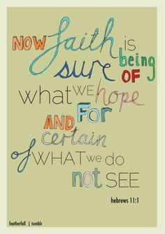 "The theme for our church for 2011/2012 is ""It's by faith that we...."" Love this verse as the foundation!"