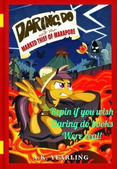 Daring Do is an actual book series. I must get them!