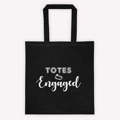 Check out this item in my Etsy shop https://www.etsy.com/listing/502406189/cotton-tote-bag-totes-engaged