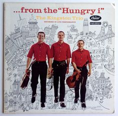 """The Kingston Trio -  ... From The """"Hungry i"""" LP Vinyl Record Album, Capitol Records -T-1107, Folk, Ballad, Country, 1959, Original Pressing"""