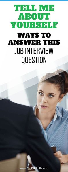 Tell Me About Yourself—Ways to Answer this Job Interview Question. Almost everybody gets nervous before interviews. This anxiety alone is enough to mess with even the most basic interactions. That's why this question is often the hardest part of the interview for many people. #cleverism #business #ideas #career #plan #blog #startup #job #interview