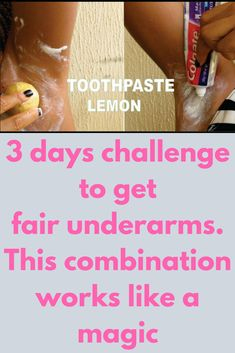 3 days challenge to get fair underarms. This combination works like a magic This amazing recipe combination of toothpaste and lemon lightens armpit in just 3 days. Try this treatment out and leave you thoughts in the comment section below. This remedy will whiten your underarms like a magic and you'll be surprised by results for sure You will need A basic white toothpaste, make sure it is …