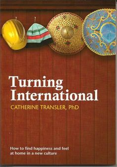 Turning international By Catherine Transler Work Abroad, Study Abroad, Purpose Of Travel, Third Culture Kid, Moving Overseas, Finding Happiness, New Opportunities, Best Teacher, What Is Like