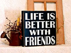 Life Is Better With Friends - Primitive Country Painted Sign, Beadboard Box Sign, Friendship Sign, Friendship gift, Beadboard, Ready to Ship by thecountrysignshop on Etsy