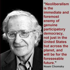 Noam Chomsky on Neoliberalism... 99% of you don't even know the definition of Neoliberalism and that's why you're getting NAFTA, Keystone, deregulation of the banks, corporate subsidies, and continuous warfare. Take 5 minutes and educate yourselves: http://en.wikipedia.org/wiki/Neoliberalism