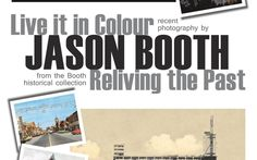 Two Shows by Jason Booth: Live it in Colour and Reliving the Past
