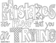 """""""Mistakes are proof that you are trying""""  Great quote and coloring pagecfrom doodle art gallery for kids to doodle on after they have completed the project. love this message"""