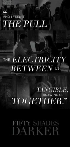"""""""And I feel it, the pull – the electricity between us – tangible, drawing us together."""" 