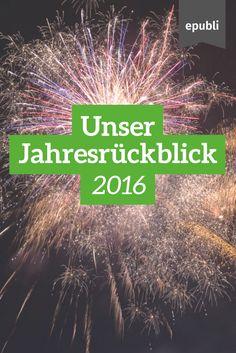 Das war unser Jahr 2016! Erlebt mit uns noch einmal die Highlights http://www.epubli.de/blog/jahresrueckblick-2016 #epubli #happynewyear