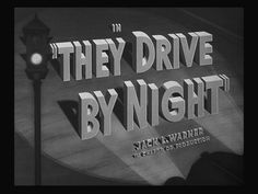 """""""They Drive By Night"""" (1940)  Raoul Walsh's terrific crime melodrama has an amazing ensemble cast that features George Raft, Ann Sheridan, Ida Lupino and a young Humphrey Bogart in the second male lead.  They Drive By Night is wonderfully entertaining over 70 years after it was released...(continued at Stargayzing.com)"""