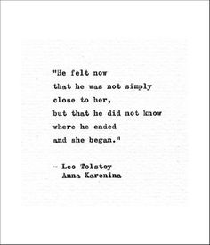 Items similar to Anna Karenina Typewriter Quote 'Where he ended and she began.' Tolstoy Book Quote Love Print Hand Typed Romantic Gift Vintage Font Print on Etsy Romantic Book Quotes, Literary Love Quotes, Literature Quotes, Quotes From Novels, Famous Book Quotes, Typed Quotes, Quotable Quotes, Words Quotes, Fate Quotes