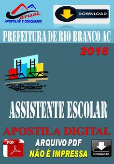 Apostila Digital Concurso Prefeitura de Rio Branco Ac Assistente Escolar 2016
