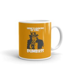Here's Looking at You Dumbass - Mug. Whether you're drinking your morning coffee, your evening tea, or something in between – this mug's for you! It's sturdy an Morning Coffee, Dishwasher, Drinking, Cups, Ceramics, Make It Yourself, Tea, Tableware, Shop
