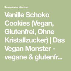 Vanille Schoko Cookies (Vegan, Glutenfrei, Ohne Kristallzucker) | Das Vegan Monster - vegane & glutenfreie Rezepte