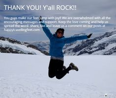 Thank you! You guys made our day, but don't stop there. We need your support- follow us on Twitter @happytravlgfeet, Pinterest, Instagram and Google+. Go to www.happytravellingfeet.com and click on the social icons to connect with us.