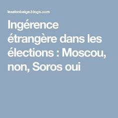 Ingérence étrangère dans les élections : Moscou, non, Soros oui