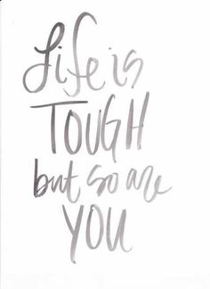 Motivation Monday: Life is Tough but So Are You Cute Quotes, Great Quotes, Quotes To Live By, Life Is Tough Quotes, You Are Strong Quotes, You Are Awesome Quotes, Happy Quotes, Girl Power Quotes, Success Quotes