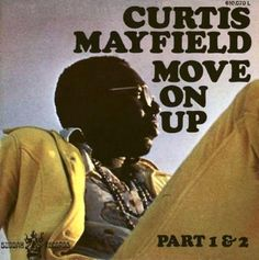 curtis mayfield move on up - Google Search