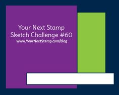 Sketch and Color Challenge #60 | Your Next Stamp