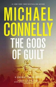 The gods of guilt : a novel by Michael Connelly.  Click the cover image to check out or request the suspense and thrillers kindle.