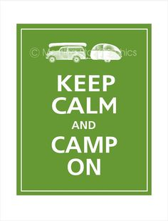 "Don't usually go for these ""Keep Calm"" signs but this one has a canoe and a travel trailer."