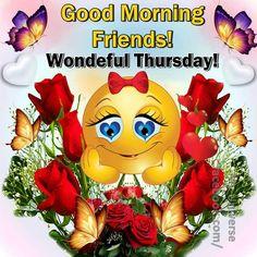 Good Morning Friends! Wonderful Thursday!