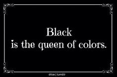 Black is the Queen of all color