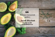 """Wellness transcends politics."" - Jacob Wachob"