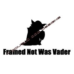 Framed Not Was Vader