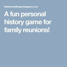 A fun personal history game for family reunions!
